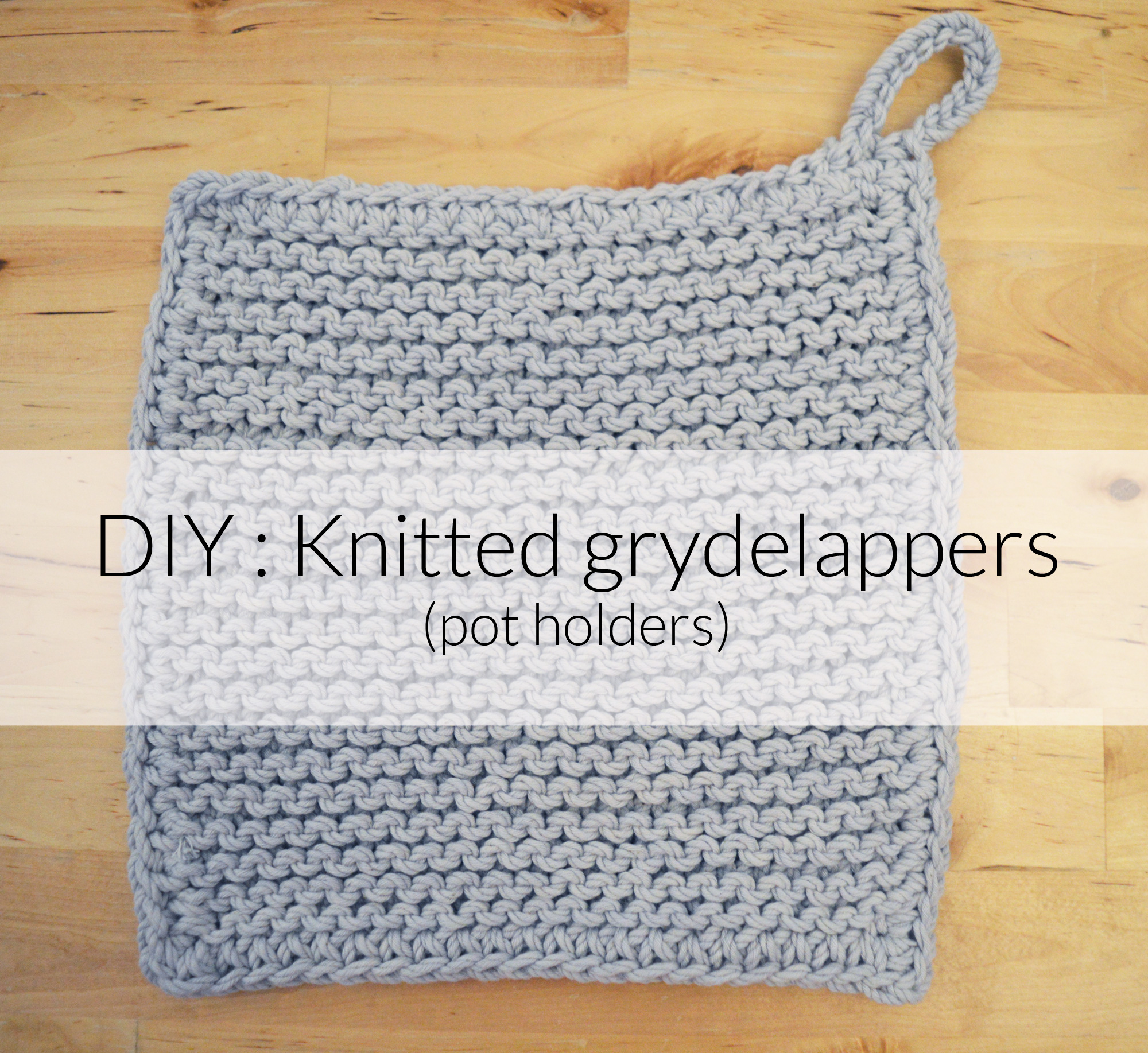 Pot Holder Knitting Pattern : DIY : Knitted Grydelappers (pot holders) - Hannah In The House