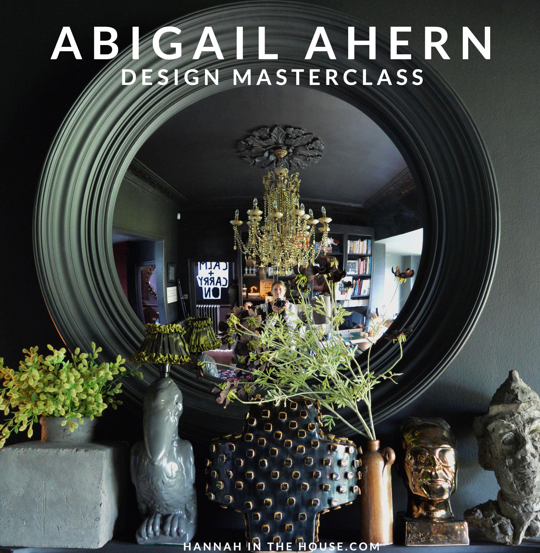 Abigail Ahern S Design Masterclass Hannah Trickett